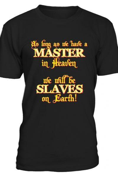 No Master No Slave – Atheist T-Shirt