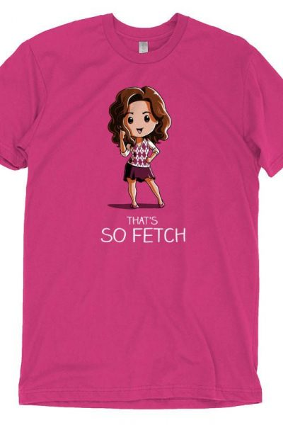That's So Fetch! T-Shirt   Official Mean Girls Tee feat. Gretchen – TeeTurtle