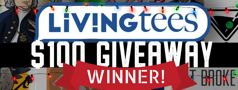 Announcing the WINNER of the $100 LivingTees Giveaway!
