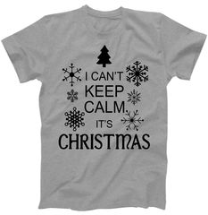 I Can't Keep Calm It's Christmas T-Shirt | TeeShirtPalace