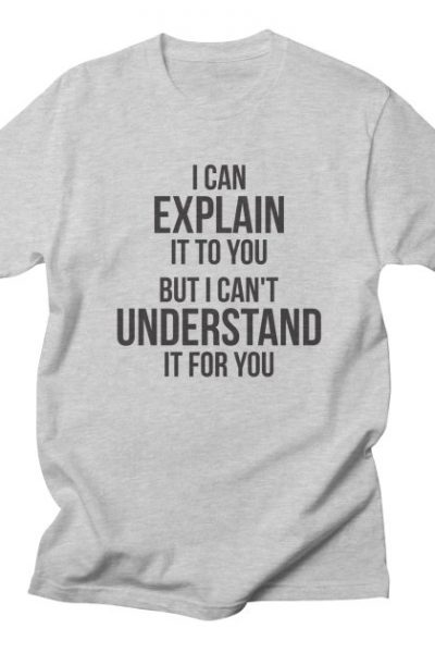 Funny quote Can't Understand It For You | Red Yolk's Shop