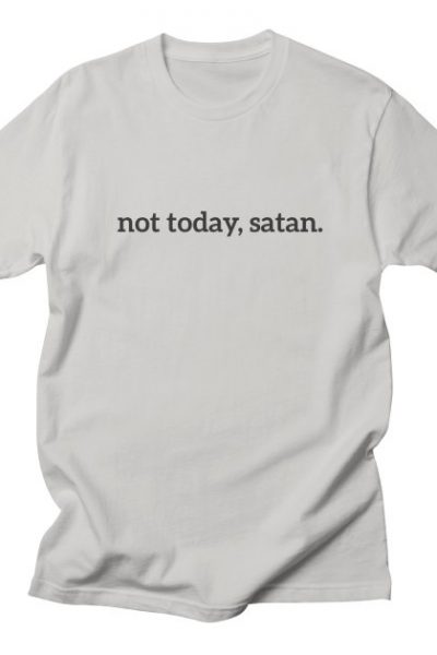 Not Today, Satan Funny | Red Yolk's Shop