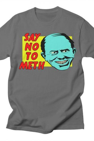 Say No To Meth   Robotchka Apparel