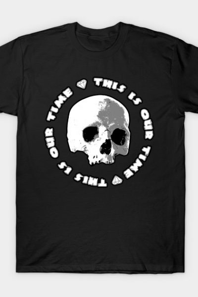 This Is Our Time T-Shirt