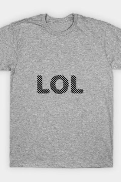 LOL | Laugh Out Loud T-Shirt