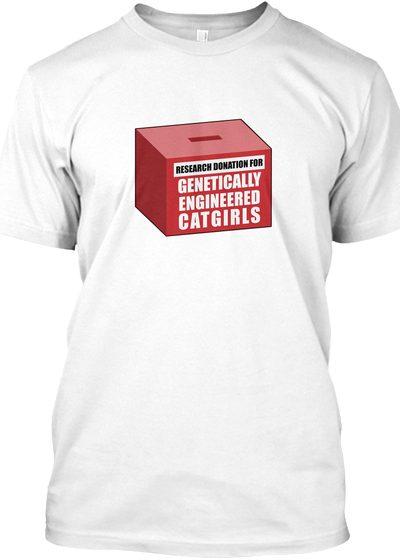 Genetically Engineered Catgirls Meme T shirt