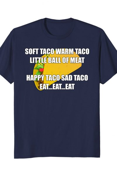 Soft Taco Warm Taco Little Ball Of Meat Food Meme
