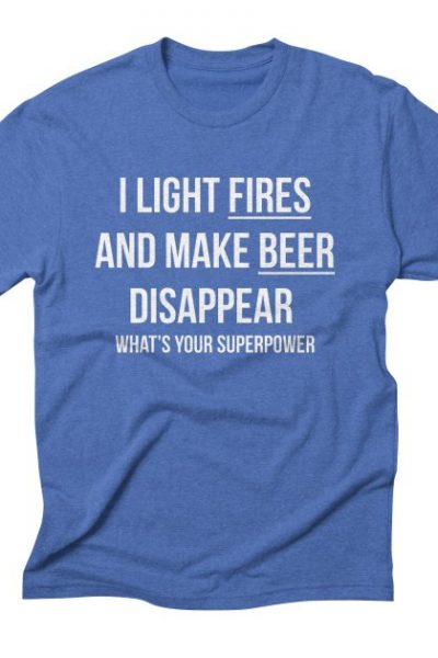Camping T Shirt I Light Fires And Make Beer Disappear Humor | Red Yolk's Shop