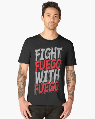 Fight Fuego With Fuego