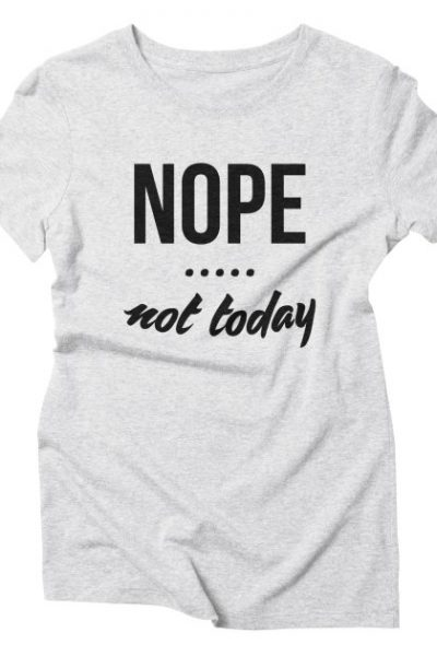 NOPE. Not Today Funny Quote T shirt Sayings | Red Yolk's Shop