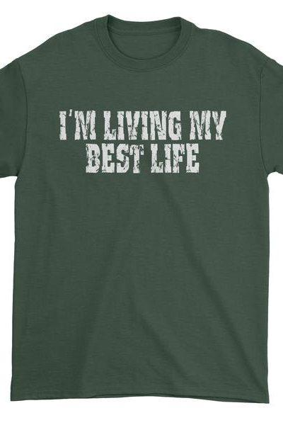 I'm Living My Best Life Mens T-shirt