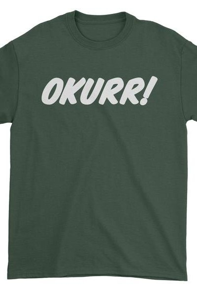 Okurr! Okay Sure Mens T-shirt