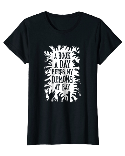 A Book A Day Keeps My Demons At Bay t-shirt