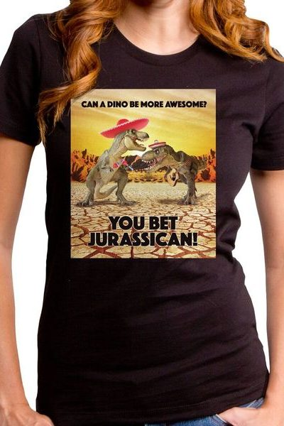 You Bet Your Jurassican Girls T-Shirt