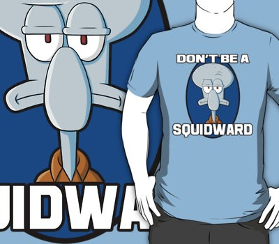 Don't Be a Squidward