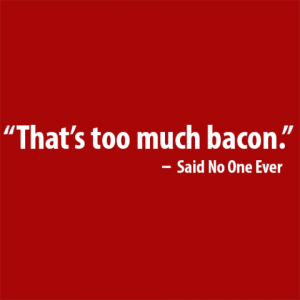 T0339---That_s-Too-Much-Bacon_large