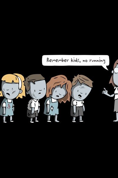 Remember Little Zombies, No Running!