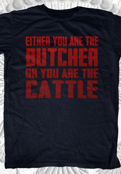 Butcher or the Cattle