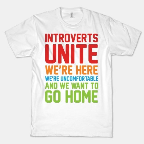 introverts-unite-were-here-were-uncomfortable-and-we-want-to-go-home