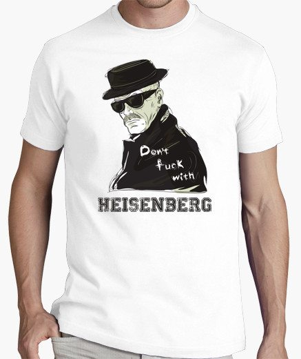 Don't Fuck with Heisenberg!