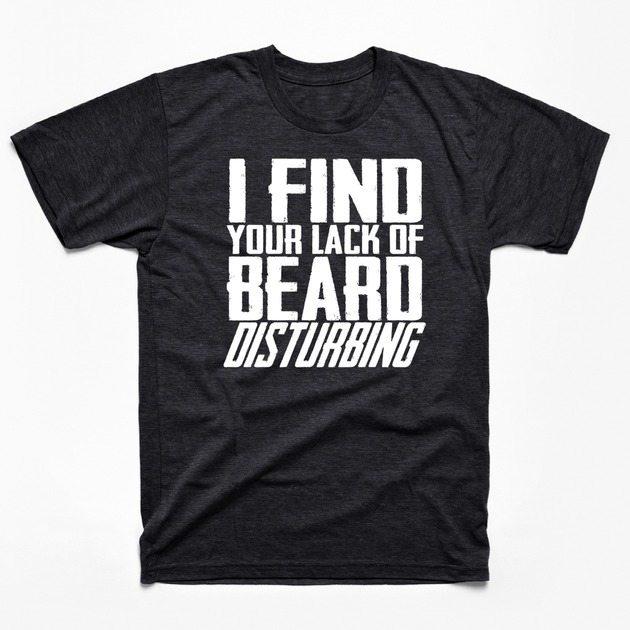 Your Lack of Beard is Disturbing