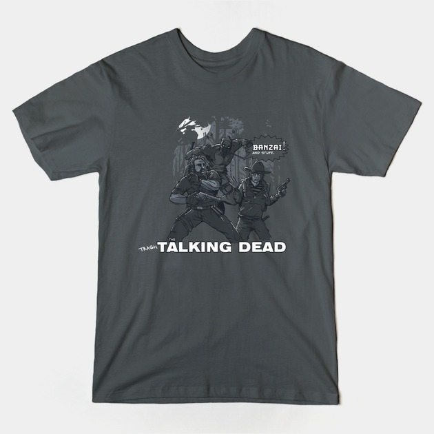 The Trash Talking Dead