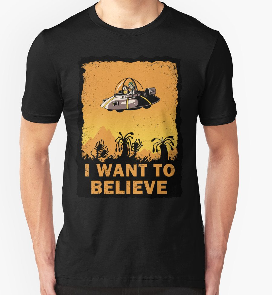 Rick and Morty t-shirts want to believe