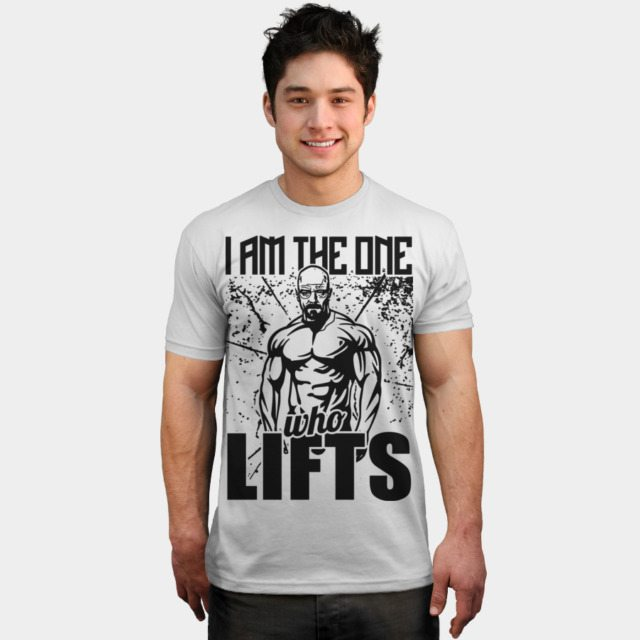 Breaking Bad I Am The One Who Lifts Gym