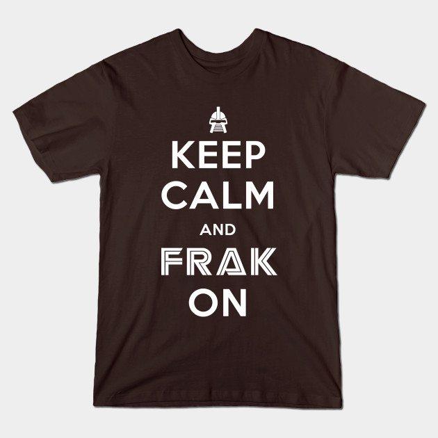 Keep Calm And Frak On