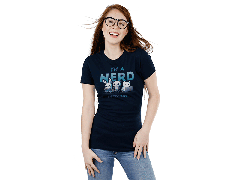 I'm A Nerd | Funny, cute & nerdy shirts