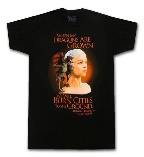 Game of Thrones Daenerys When Dragons are Grown Adult T-Shirt