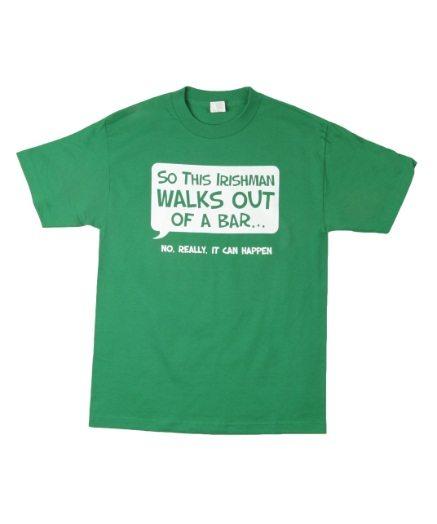 Irish Man Walks Out of a Bar T-Shirt