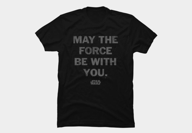 May the Force Be With You (distressed)