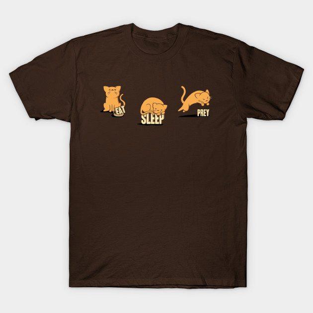 Cats: Eat, Sleep, Prey T-Shirt