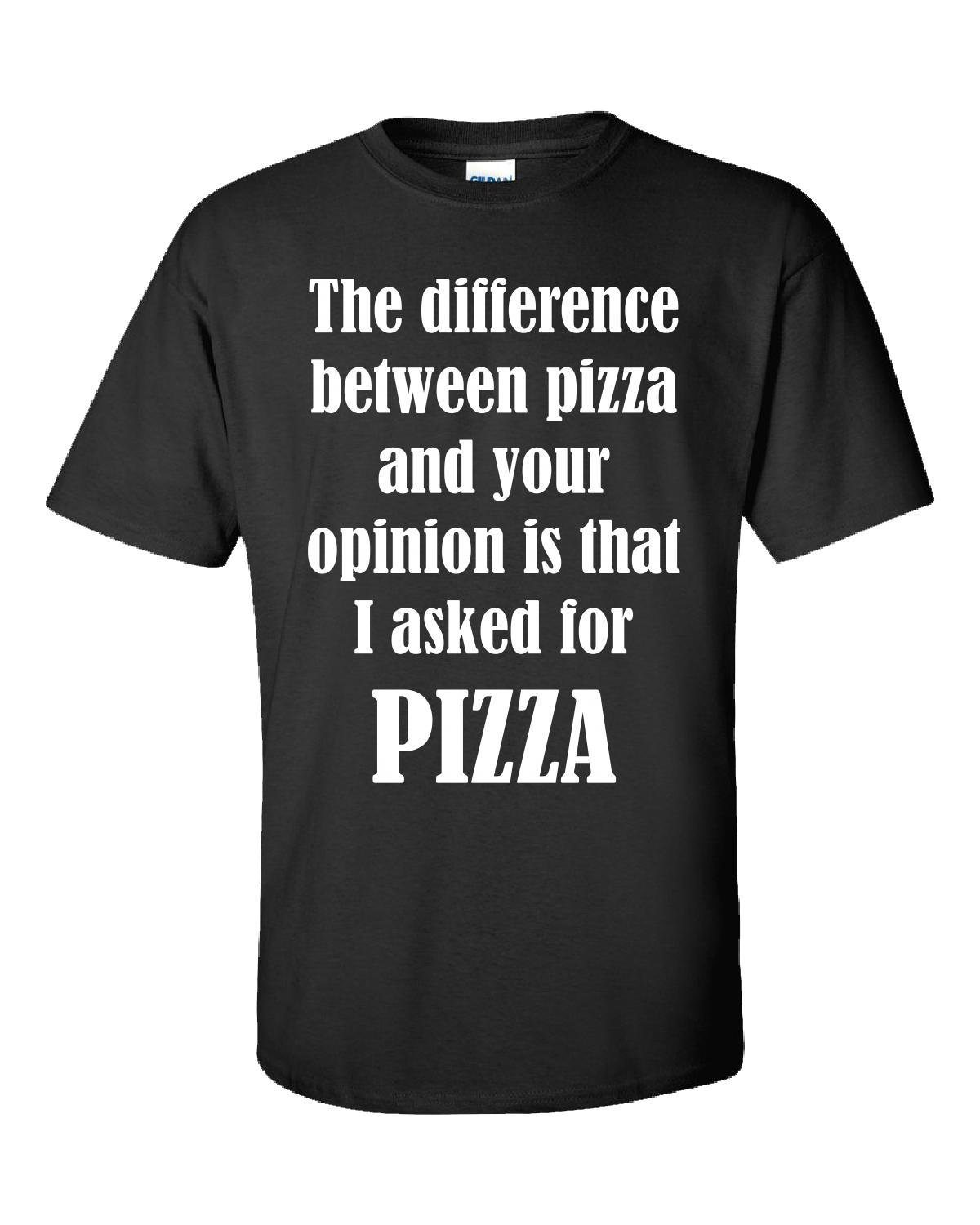 The Difference Between Pizza And Your Opinion Sarcastic Humor-unisex