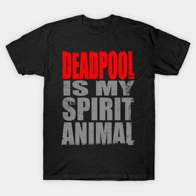 Deadpool is my Spirit Animal T-Shirt