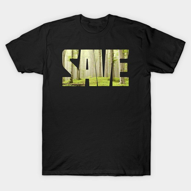 Earth Day Save The Trees T-Shirt