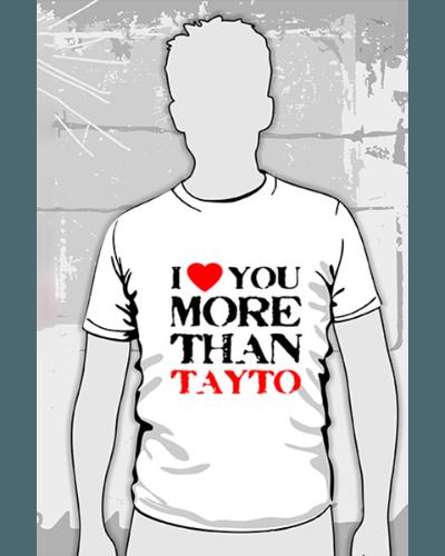 I Love You More Than TAYTO!
