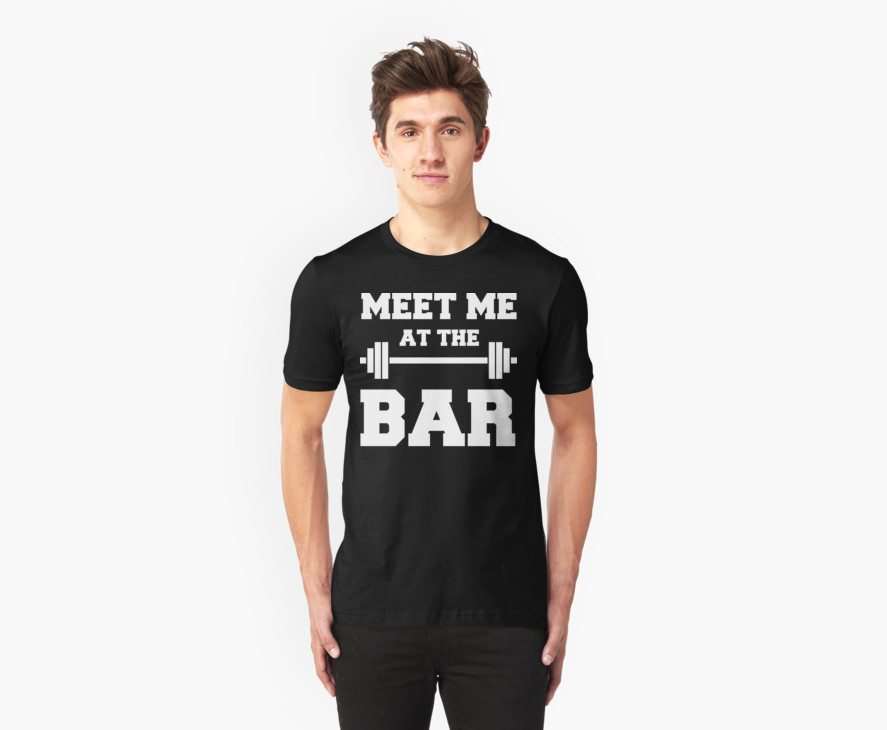 MEET ME AT THE BAR – Funny Gym Design for Lifters – White Text