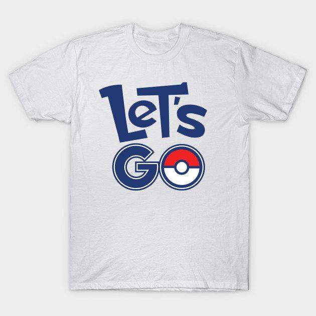 Pokémon GO Let's Go by PokeGO T-Shirt
