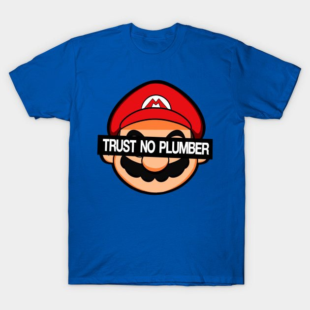 Trust No Plumber T-Shirt
