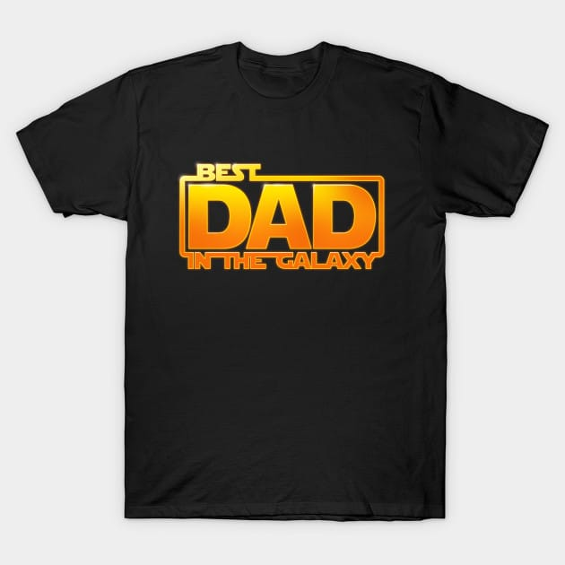 Best Dad in the Galaxy! T-Shirt