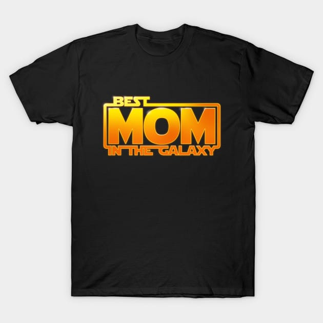 Best Mom in the Galaxy! T-Shirt