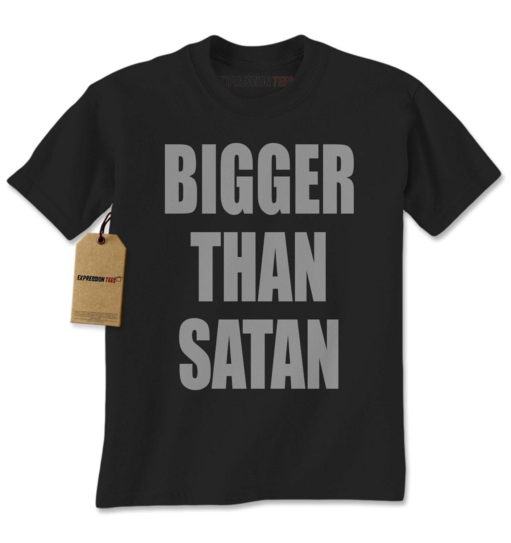 Expression Tees Bigger Than Satan Mens