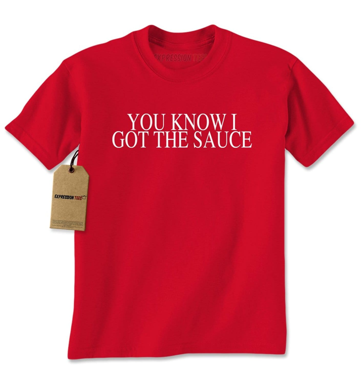 Expression Tees You Know I Got The Sauce – I'm Saucy Mens