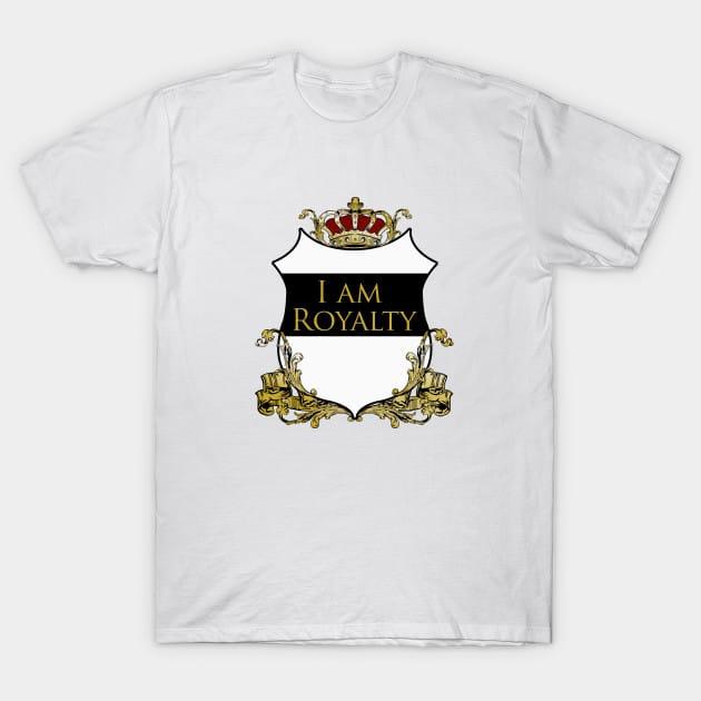 I am Royalty 2 T-Shirt