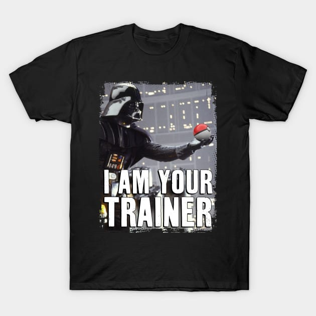I Am Your Trainer T-Shirt