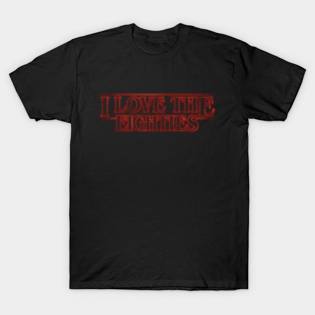 Love the Stranger Eighties! T-Shirt