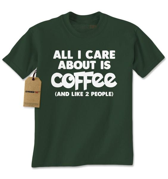 All I Care About Is Coffee And Like 2 People Mens T-shirt