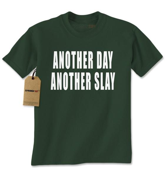 Another Day, Another Slay Mens T-shirt